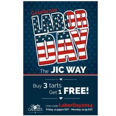 Labor Day Sale: 3 Days Only on ALL JIC Tarts This Friday 11:59 pm EST to Monday 11:59 pm EST.  Buy 3 get 1 free on ALL tarts. Coupon code: LaborDay2014