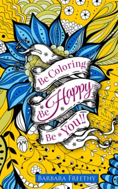 Be Happy Adult Coloring Book Volume
