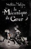 La Mécanique du coeur - Mathias Malzieu - a lire d'abord puis ecouter le CD: un vrai bonheur digne d'un cigare / cognac