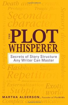 Bestseller books online The Plot Whisperer: Secrets of Story Structure Any Writer Can Master Martha Alderson  http://www.ebooknetworking.net/books_detail-1440525889.html