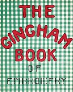 My+Vintage+Mending:+Gingham+Book+of+Embroidery. Several stitches thought on gingham.
