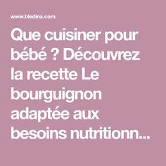 Que cuisiner pour bébé ? Découvrez la recette Le bourguignon adaptée aux besoins nutritionnels des bébés dès 6 mois ! Une recette simple à préparer by Blédina ! Omelette Legume, Bourguignon, Cooking Food, Pear
