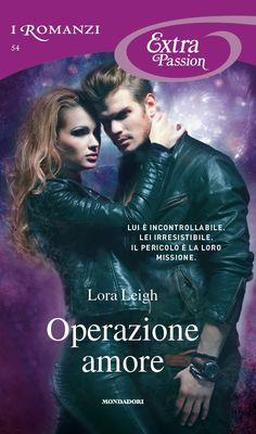 """Insaziabili Letture: Recensione: """"OPERAZIONE AMORE""""di Lora Leigh"""