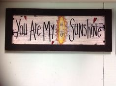 You Are My Sunshine  framed sign  child gift room decor primitive made in USA #Handcrafted #RusticPrimitive