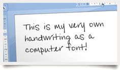 Writing-fonts allows you to make your own OpenType fonts that you can use in every program you own. The fonts will work on Windows, Mac OS X and Linux. You get a free preview and if satisfied, you can download your font for only $9.95(US). http://www.writing-fonts.com/