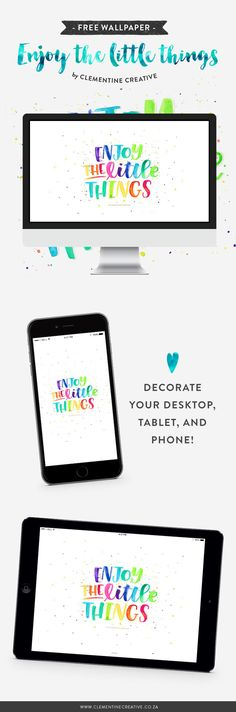 Enjoy the little things! Download this free watercolour brush lettered wallpaper for your phone, tablet and desktop here. Designed by Clementine Creative.