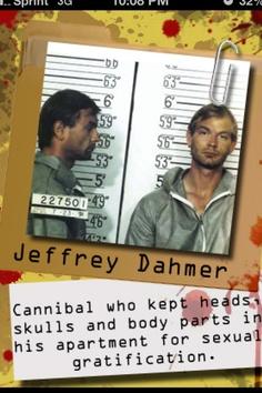 """Jeffrey Lionel Dahmer (West Allis, Wisconsin, 21 de mayo de 1960 – Portage, 28 de noviembre de 1994), apodado """"El Carnicero de Milwaukee"""", fue un asesino en serie responsable por la muerte de 17 hombres y chicos entre 1978 y 1991.  Es conocido no sólo por la cantidad de personas que asesinó, sino también por practicar la necrofilia y el canibalismo."""