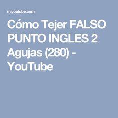 Cómo Tejer FALSO PUNTO INGLES 2 Agujas (280) - YouTube