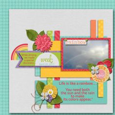 Rainbow Quote: Life is like a rainbow… You need both the sun and the rain to make its colors appear. Credits:  Template:  La Belle Vie Designs: Up & Down templates and Kit:  This Year – April by La Belle Vie Designs Font Used: Myriad Pro and Pill Gothic 6000mg Available At:  http://scraptakeout.com/shoppe/Up-and-Down.html, and http://scraptakeout.com/shoppe/This-Year-April.html