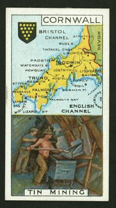"""Cornwall (Tin Mining) ~ Player's Cigarettes, """"Counties & Their Industries"""" Cornwall Map, Devon And Cornwall, Wales, Bristol Channel, Celtic Nations, St Just, Newquay, Truro, Vintage Maps"""