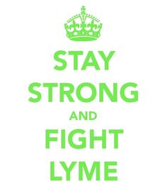 I have Lyme, Lyme does NOT have me!