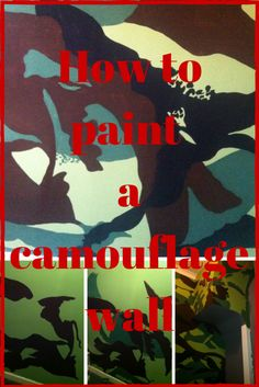 Let me tell you... How to paint a camouflage wall
