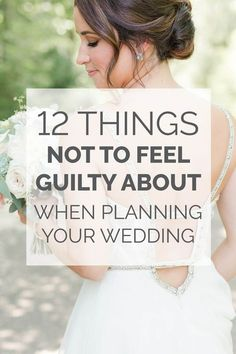wedding planning tips, wedding advice, wedding planner, DIY wedding | 12 Things Not to Feel Guilty About When Planning Your Wedding