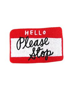 Before anyone starts talking to you and asking you questions, make your stance known. Embroideredy on felt base Iron-on backing Color: red/black/white Measureme