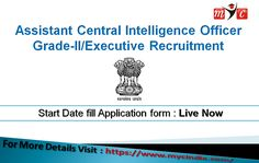 Assistant Central Intelligence Officer Grade-II/Executive Recruitment . Start Date to apply for the online process Live Now.