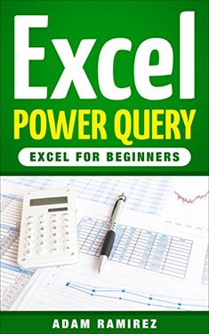 Excel Power Query: Excel for Beginners by [Ramirez, Adam] Computer Repair, Computer Tips, Excel For Beginners, Microsoft Software, Surface Studio, Powerpoint Tips, Things To Buy, Periodic Table, This Book