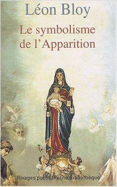 Amazon.fr - Le symbolisme de l'Apparition - Léon Bloy - Livres