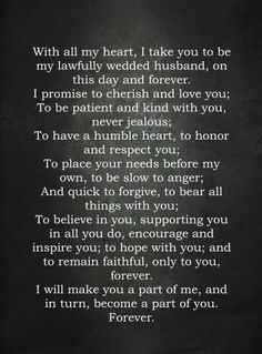 Wedding Vow. I tweaked 1st Corinthians 13. What a promise! <3
