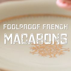 Foolproof French macarons if you follow my 6 tips! A great gift idea for Valentine's Day, Mother's Day or Baby or Bridal showers! #entertainingwithbeth #FrenchMacarons #RecipeVideos #FrenchRecipes #CookieRecipes