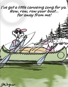 Row, row, row your boat...far away from me!