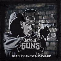 [Free Release] Deadly Guns - Deadly Gangsta Mash-Up van Deadly Guns op SoundCloud
