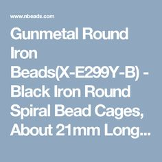 Gunmetal Round Iron - Black Iron Round Spiral Bead Cages, About Long, Wide, Hole: Ornament Hooks, Iron Beads, Cage, Spiral, Black, Black People