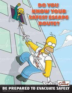 www.SafetyPoster.com - Emergancy Preparedness Safety Posters - Simpsons Escape Route S1102, $24.99 (http://www.safetyposter.com/emergancy-preparedness-safety-posters-simpsons-escape-route-s1102/)