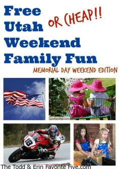 Free--Or Cheap--Weekend Family Fun Along The Wasatch Front: Memorial Day Edition