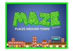 MAZE - PLACES AROUND TOWN