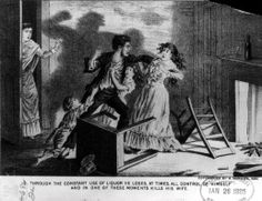 "Drunk Husband Kills Wife The move towards prohibition began long before the 1920s, and is owed in large part to women who were unhappy with the way their liquored-up husbands treated them and their children. The caption to this image from 1884 reads, ""Through he constant use of liquor he loses, at times, all control of himself and in one of these moments kills his wife."""