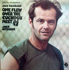 One Flew Over the Cuckoo's Nest.  Incredible movie that gets better the older I get.