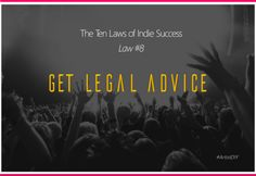 The Ten Laws of Indie Success - Law #8: Get Legal Advice