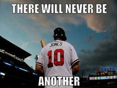 Ever since I was 8 years old Chipper Jones has been my hero. Though he has finally retired my love for the baseball and the Atlanta Braves will remain. Thank you Chip!!