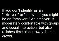 Life Quotes - Ambiverts - The mix of Introvert and Extrovert - I personally believe that everyone is an Ambivert. - Introverts are Extroverts when around like minded energies and Extroverts are Introverts when they get sick of other Extroverts. Introvert Quotes, Extroverted Introvert, Isfp, Introvert Girl, Life Quotes Love, Me Quotes, Qoutes, Sunday Quotes, Mantra