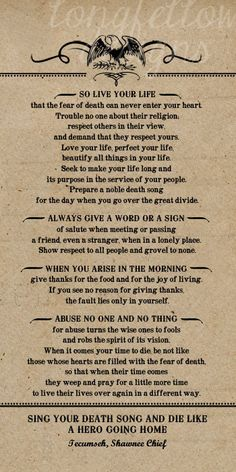 "Poem by Tecumseh American Shawnee Chief. Yeah... this is going on my wall and yes it's the poem that was narrated at the end of ""Act of Valor"""