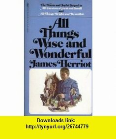 All Things Wise and Wonderful (9780553143812) James Herriot , ISBN-10: 0553143816  , ISBN-13: 978-0553143812 ,  , tutorials , pdf , ebook , torrent , downloads , rapidshare , filesonic , hotfile , megaupload , fileserve