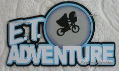 UNIVERSAL STUDIOS Theme Park ET Adventure Ride Scrapbook Die Cut Title - SSFFDeb