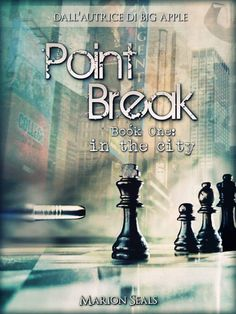 Titolo: Point Break – Book one: in the city Serie: #2 Living NY – #1 Point Break Duet Autrice: Marion Seals Genere: Contemp...