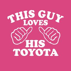 This Guy Loves His Toyota: http://www.supergraphictees.com/product/stance-nation-logo-graphic-t-shirt/