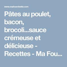 Pâtes au poulet, bacon, brocoli...sauce crémeuse et délicieuse - Recettes - Ma Fourchette