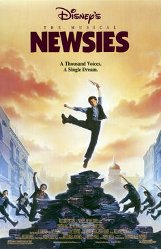 NEWSIES!  You MUST watch this classic w/ your Aunt Kate and I!!!  We'd sing these songs at bathtime when she was a kid. =)
