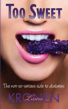 Too Sweet - The Not So Serious Side to Diabetes