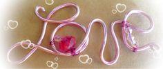 Escribiendo con alambre : Love ,Dream cual es tu palabra favorita?? Probamos ??
