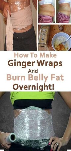 How to Make GINGER WRAPS and BURN BELLY FAT OVERNIGHT!!