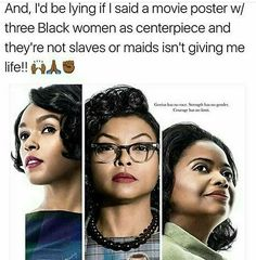 What was this movie?<< Hidden Figures, it's absolutely amazing! Black Girls Rock, Black Girl Magic, Black Pride, Intersectional Feminism, My Black Is Beautiful, Black Power, Black People, Black History, In This World
