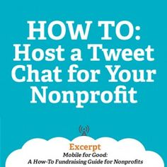 HOW TO: Host a Tweet Chat for Your Nonprofit #Twitter #nonprofit
