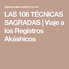 LAS 108 TÉCNICAS SAGRADAS | Viaje a los Registros Akáshicos