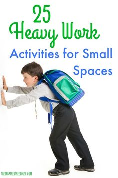 The Inspired Treehouse - These heavy work activities and ideas for small spaces can help kids demonstrate calmer behavior and more coordinated, organized movement.