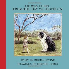 """He Was There From the Day We Moved In. Great read aloud story. Leaves enough untold or great """" I wonder"""" questions"""