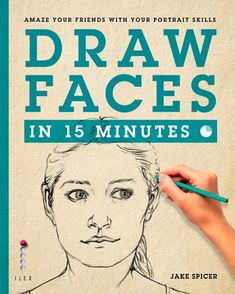 """Read """"Draw Faces in 15 Minutes Amaze your friends with your portrait skills"""" by Jake Spicer available from Rakuten Kobo. And Draw Faces in 15 Minutes will show you how. By the time you finish this book, you'll have all the. Drawing Skills, Drawing Lessons, Drawing Techniques, Life Drawing, Drawing Sketches, Art Lessons, Painting & Drawing, Pencil Drawings, Drawing Tips"""